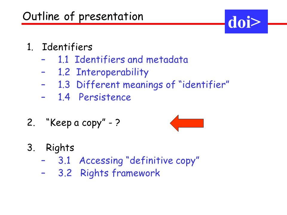 doi> Outline of presentation 1. Identifiers