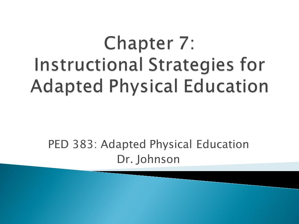 Chapter 7 Instructional Strategies For Adapted Physical Education