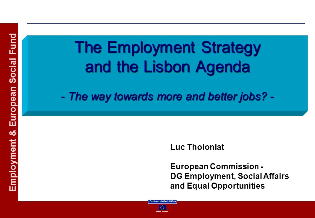 The Employment Strategy and the Lisbon Agenda - The way towards more and better jobs -