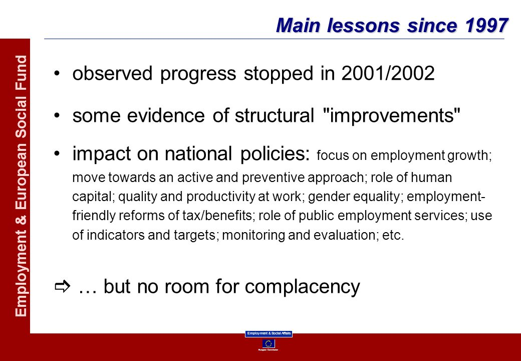 Main lessons since 1997 observed progress stopped in 2001/2002. some evidence of structural improvements