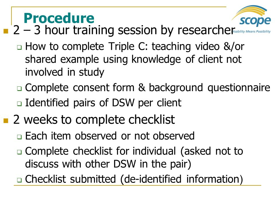 Procedure 2 – 3 hour training session by researcher