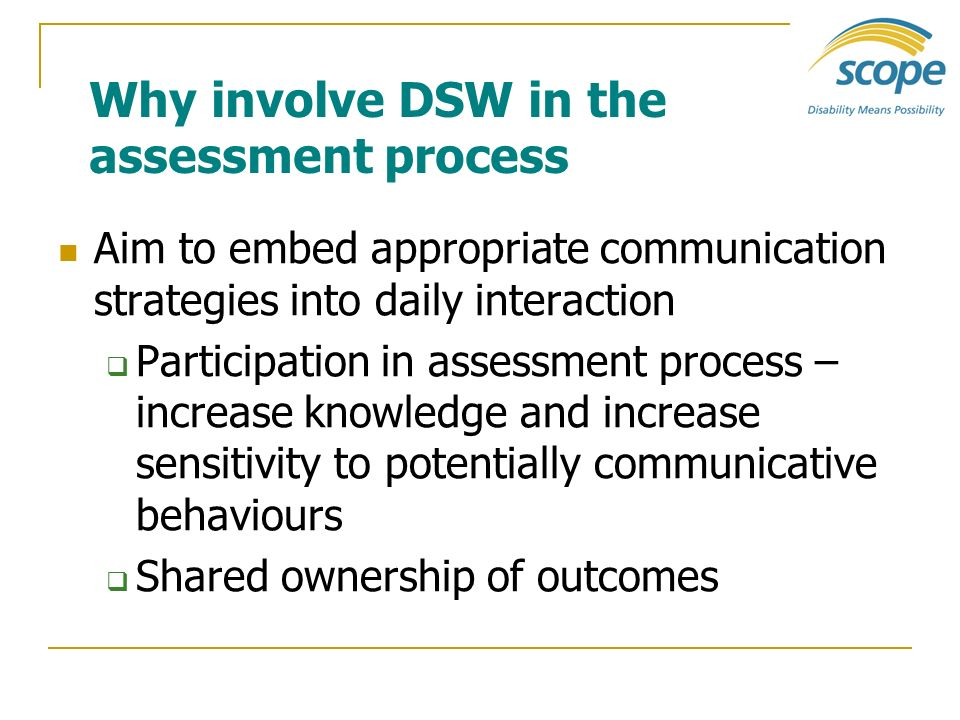 Why involve DSW in the assessment process
