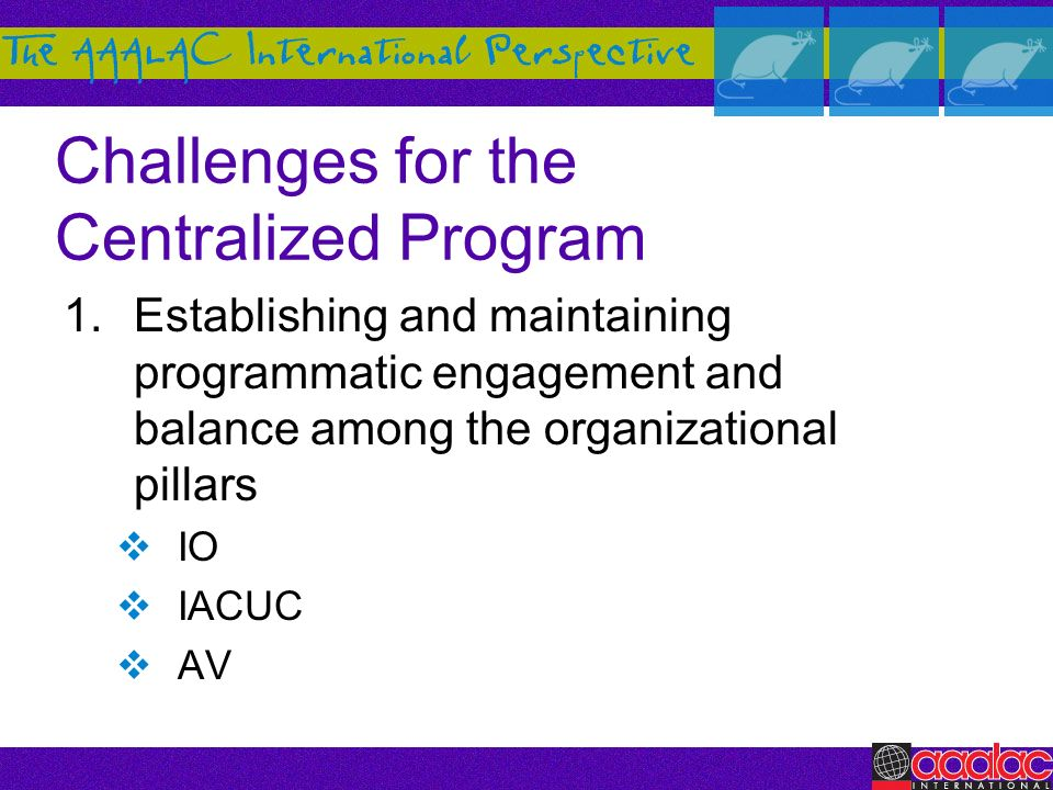 Challenges for the Centralized Program