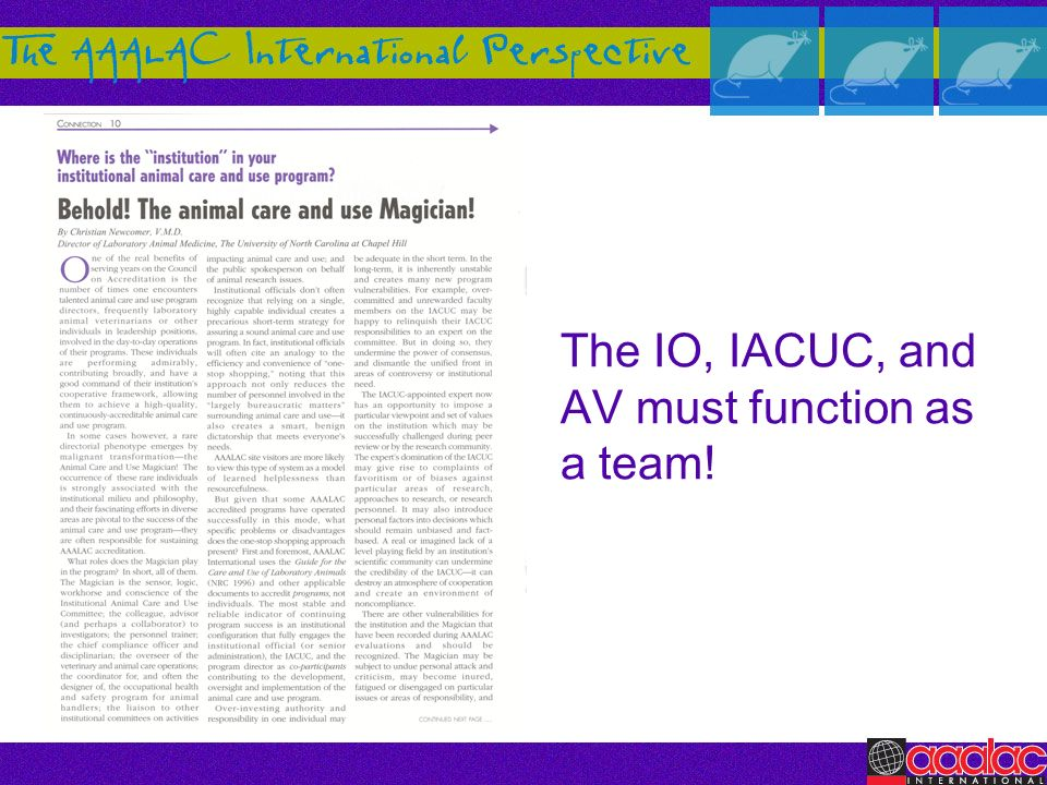 The IO, IACUC, and AV must function as a team!