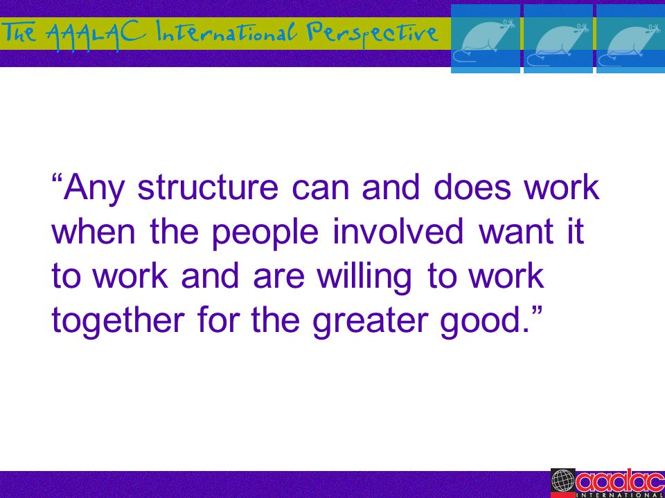 Any structure can and does work when the people involved want it to work and are willing to work together for the greater good.