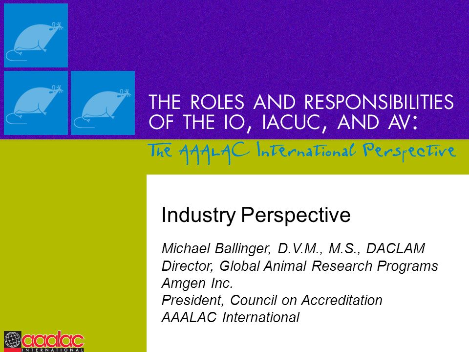 Industry Perspective Michael Ballinger, D.V.M., M.S., DACLAM