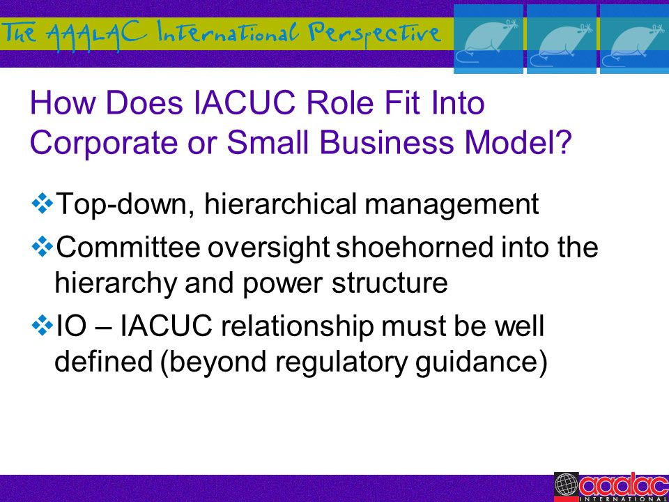 How Does IACUC Role Fit Into Corporate or Small Business Model
