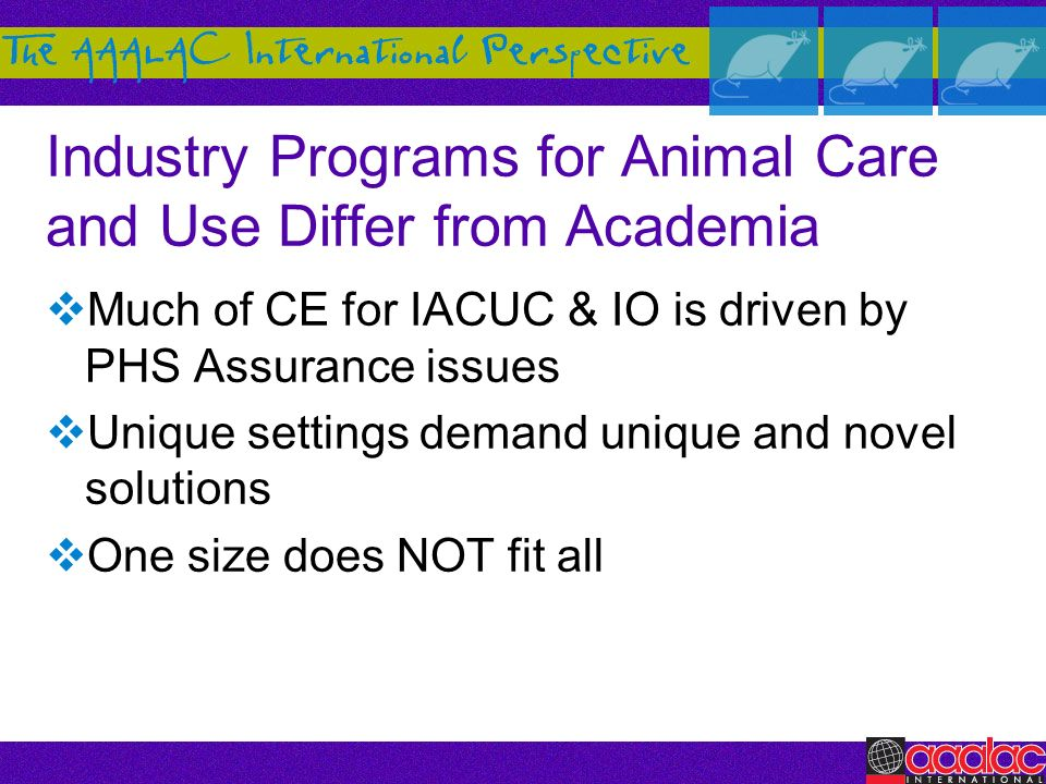Industry Programs for Animal Care and Use Differ from Academia