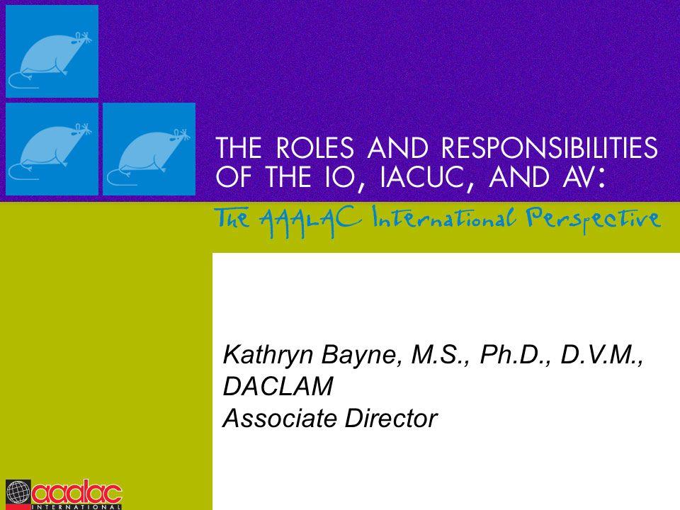 Kathryn Bayne, M.S., Ph.D., D.V.M., DACLAM