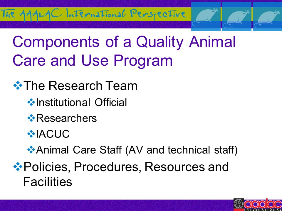 Components of a Quality Animal Care and Use Program