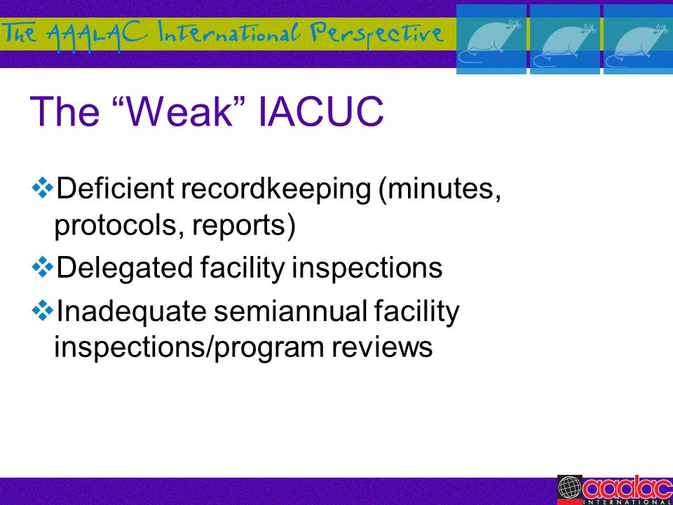 The Weak IACUC Deficient recordkeeping (minutes, protocols, reports)