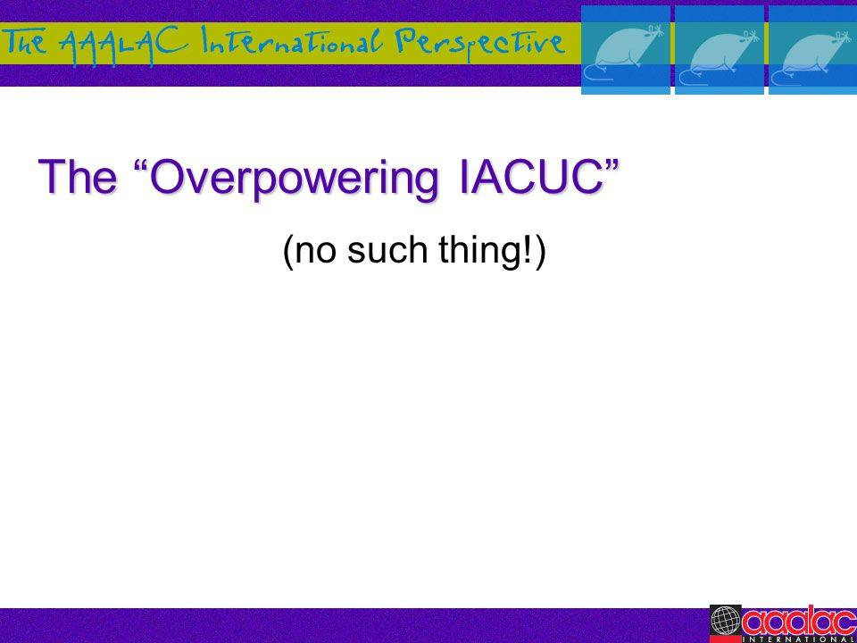 The Overpowering IACUC