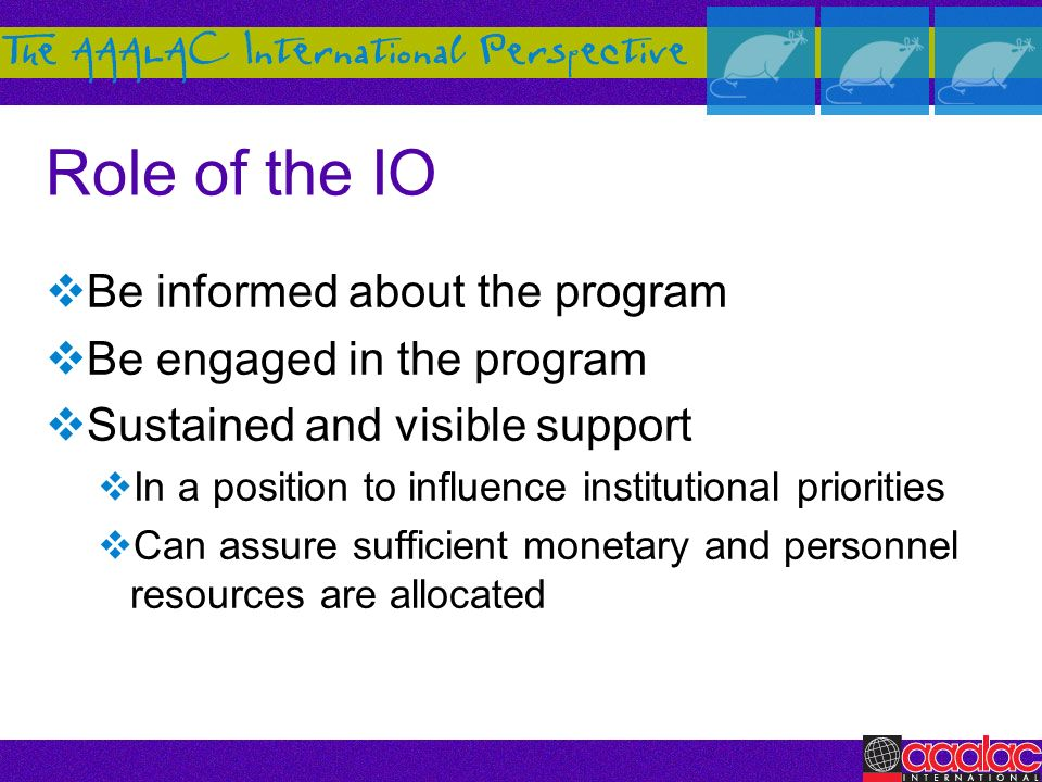 Role of the IO Be informed about the program Be engaged in the program
