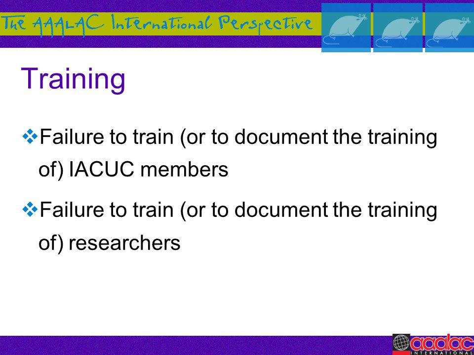 Training Failure to train (or to document the training of) IACUC members.