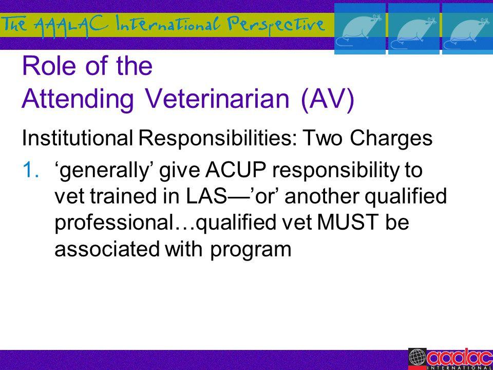 Role of the Attending Veterinarian (AV)