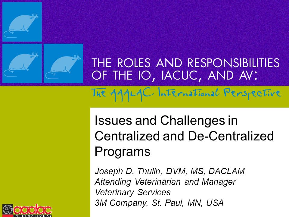 Issues and Challenges in Centralized and De-Centralized Programs Joseph D. Thulin, DVM, MS, DACLAM