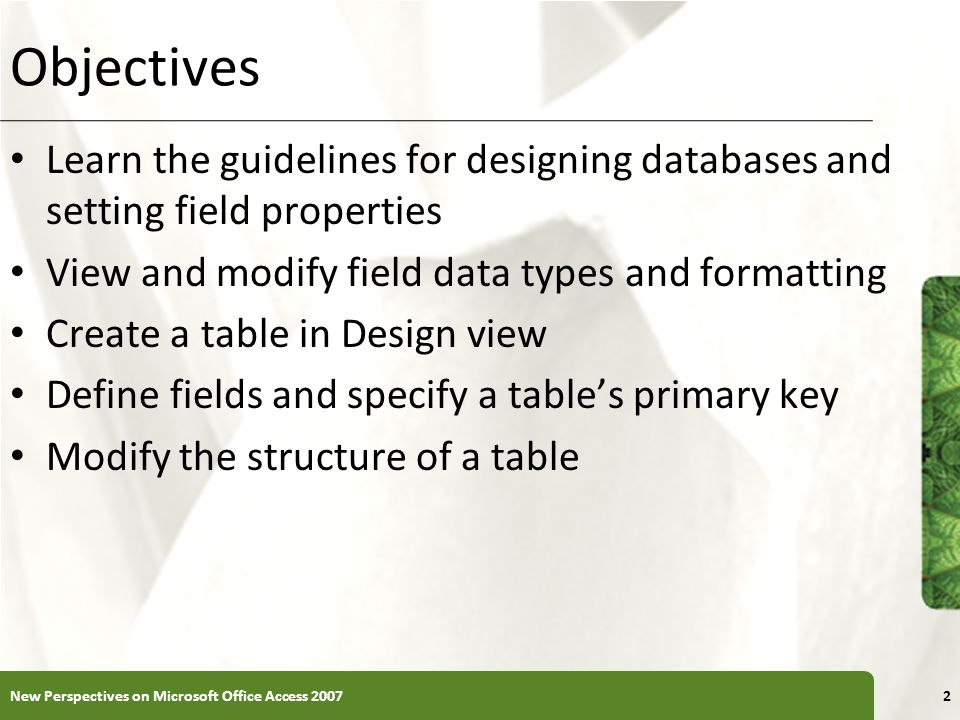 objectives learn the guidelines for designing databases and setting field properties view and modify field - Database Design Guidelines