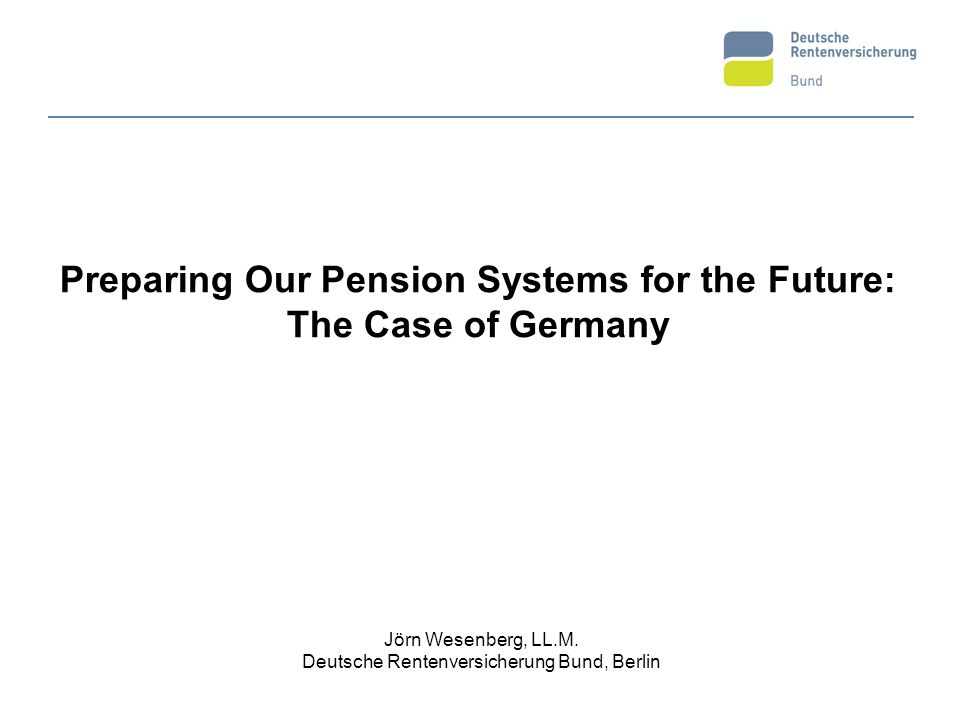 Preparing Our Pension Systems for the Future: The Case of Germany