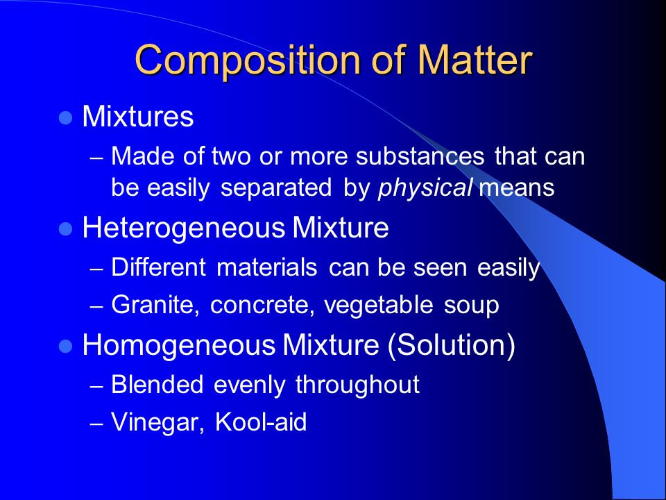Composition of Matter Mixtures Heterogeneous Mixture