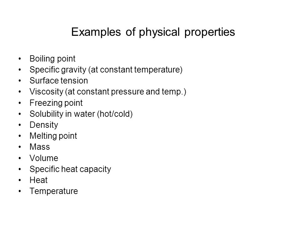 MATTER What it is all about. - ppt video online download What Are Some Examples Of Physical Properties