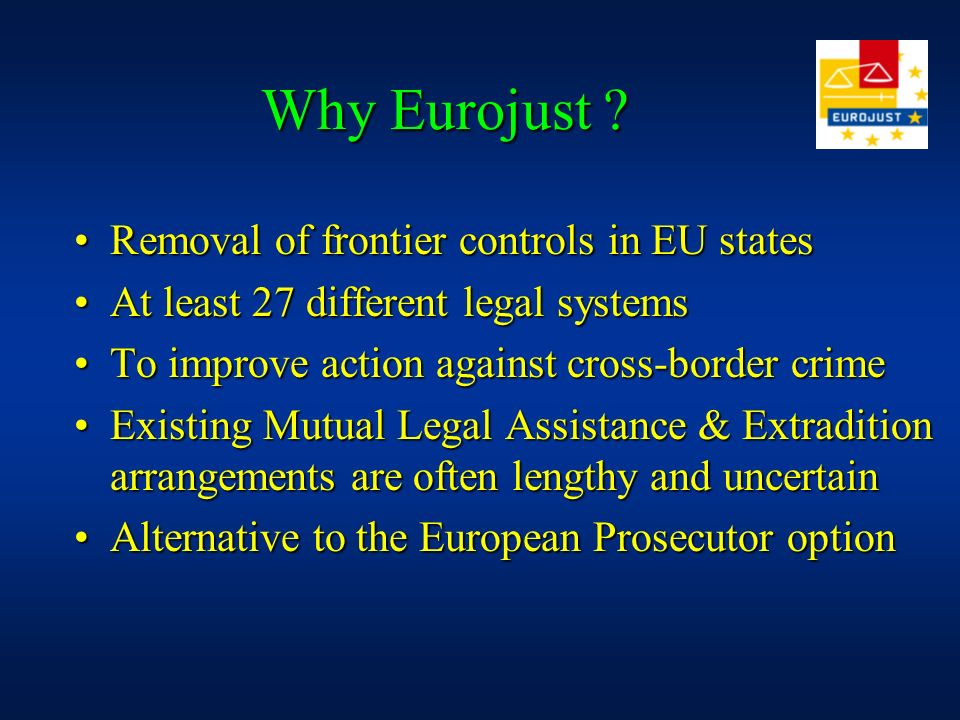 Why Eurojust Removal of frontier controls in EU states