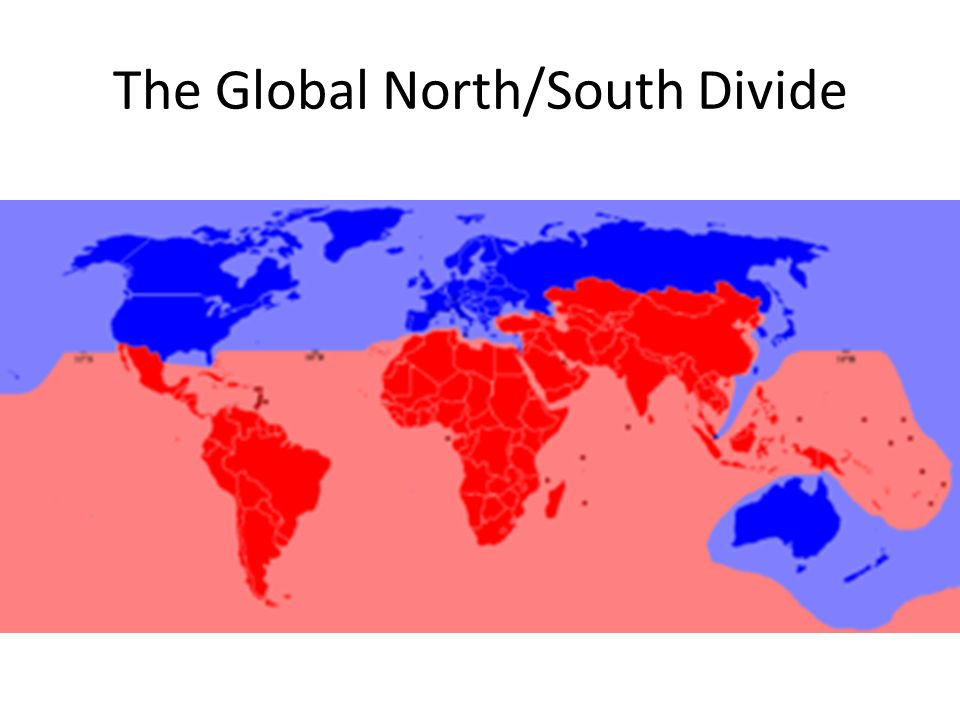 understanding the global north and south Interests, help us to understand social behaviour1' goldstein and keohance, for   north-south world-view lost a great deal of its power to shape international.