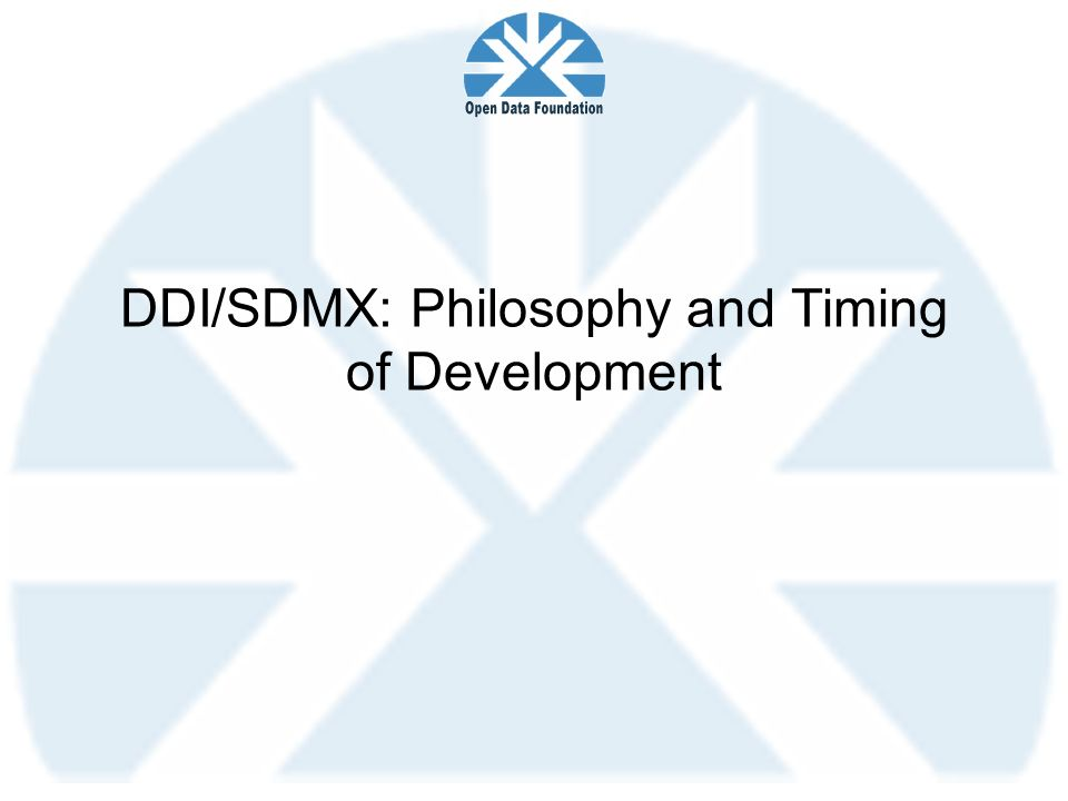 DDI/SDMX: Philosophy and Timing of Development