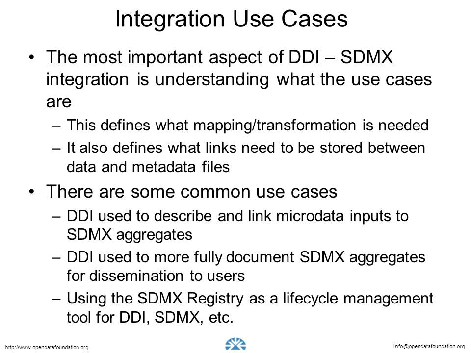 Integration Use Cases The most important aspect of DDI – SDMX integration is understanding what the use cases are.