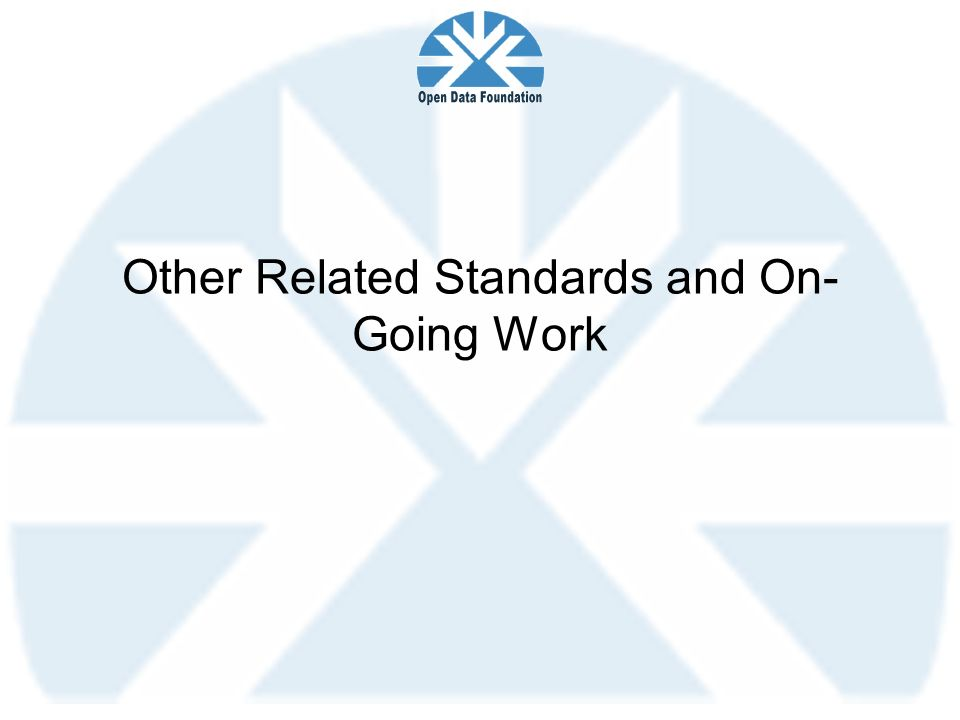 Other Related Standards and On-Going Work