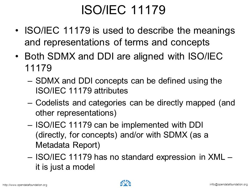 ISO/IEC 11179 ISO/IEC 11179 is used to describe the meanings and representations of terms and concepts.