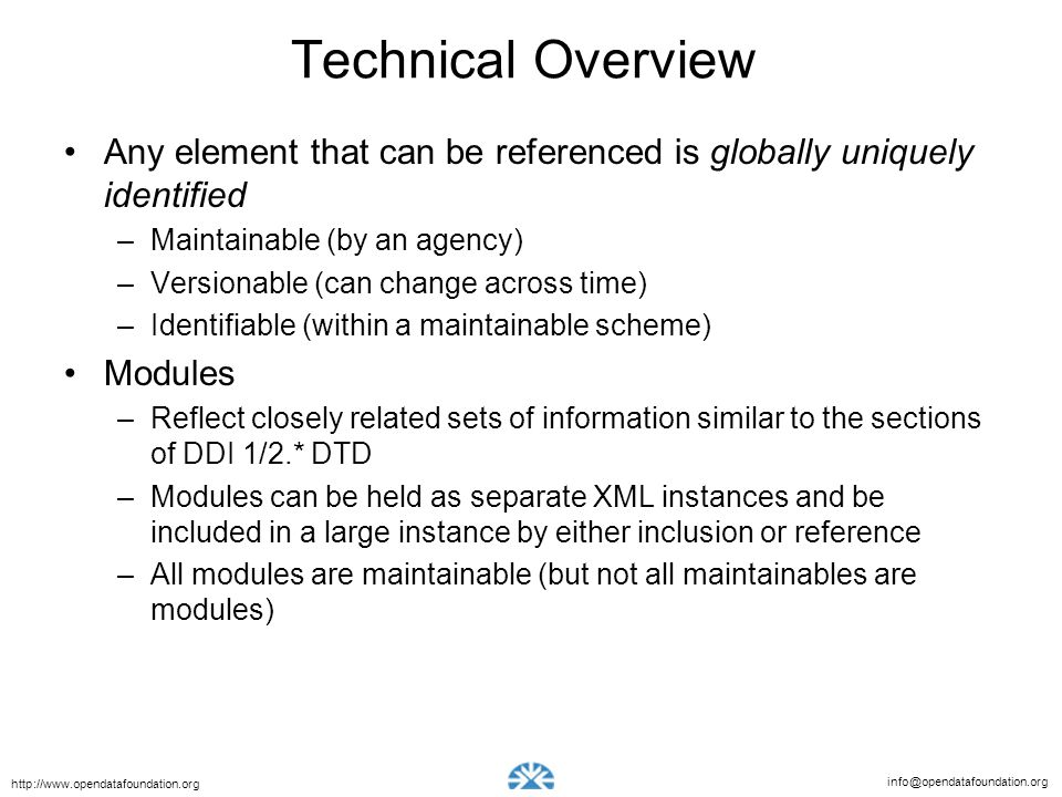 Technical Overview Any element that can be referenced is globally uniquely identified. Maintainable (by an agency)