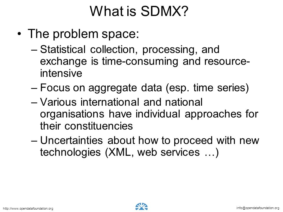 What is SDMX The problem space: