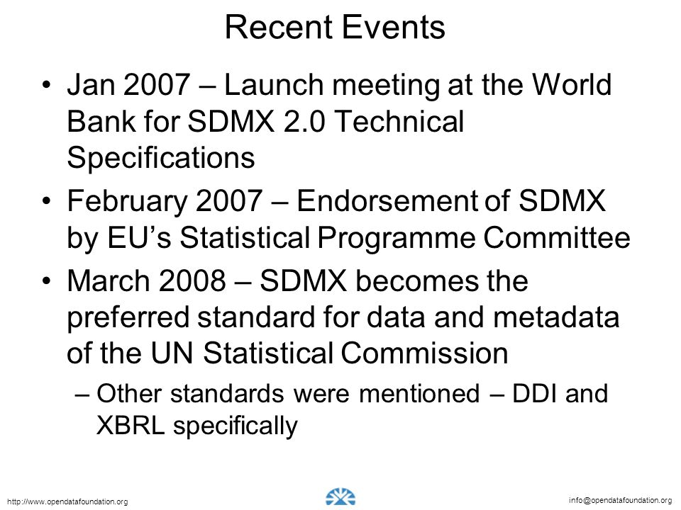 Recent Events Jan 2007 – Launch meeting at the World Bank for SDMX 2.0 Technical Specifications.