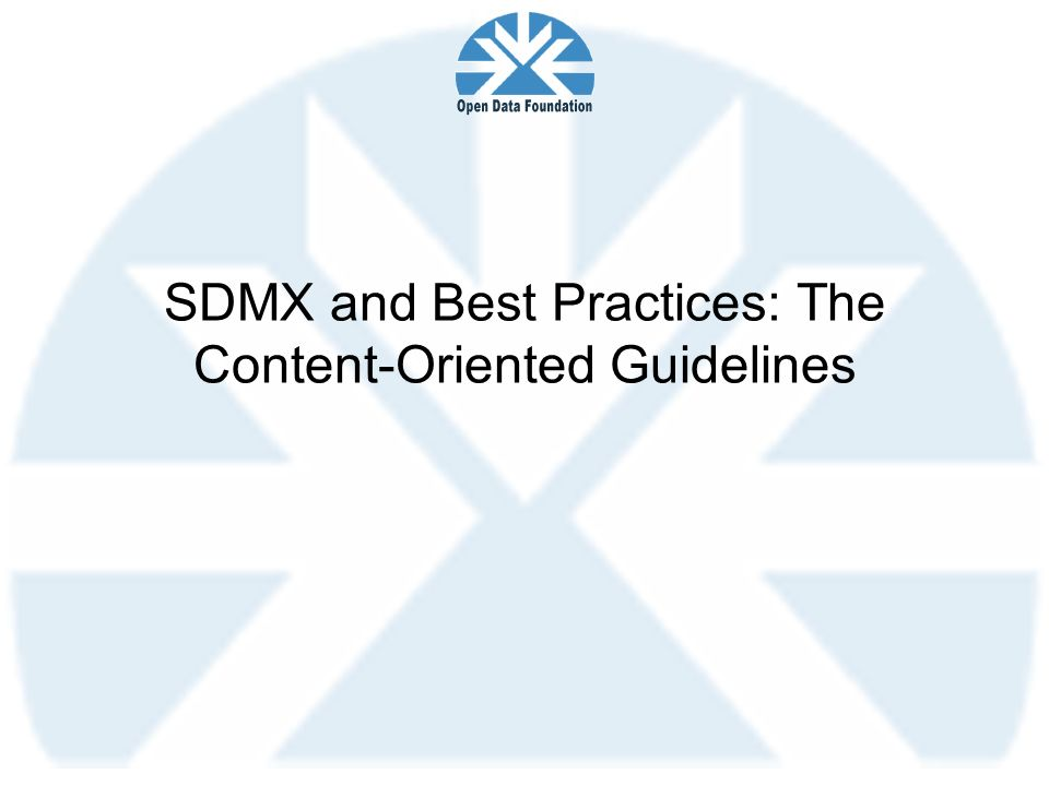 SDMX and Best Practices: The Content-Oriented Guidelines