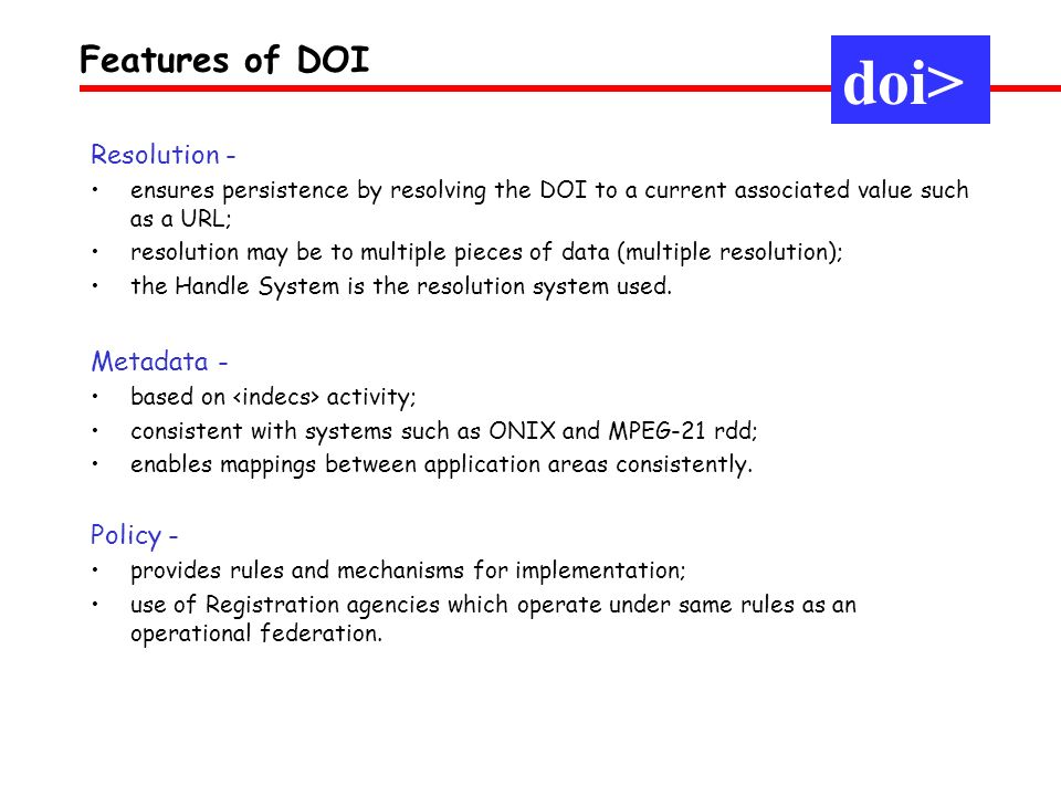 doi> Features of DOI Resolution - Metadata - Policy -