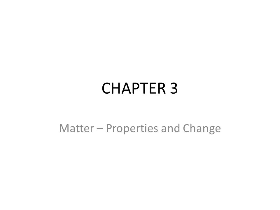 Matter – Properties and Change