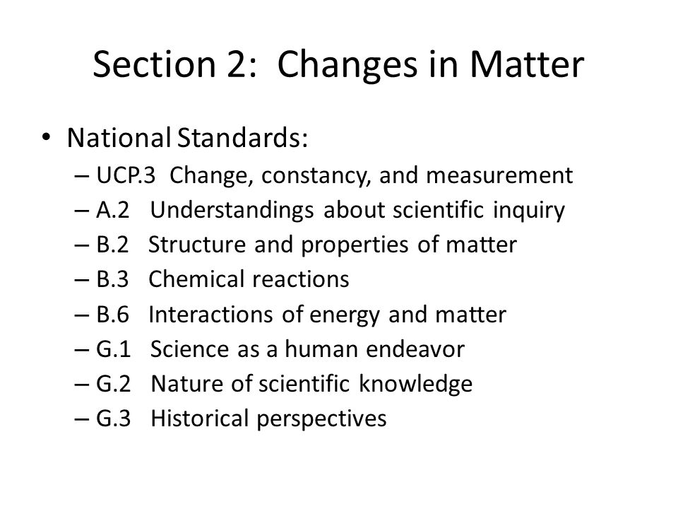 Section 2: Changes in Matter