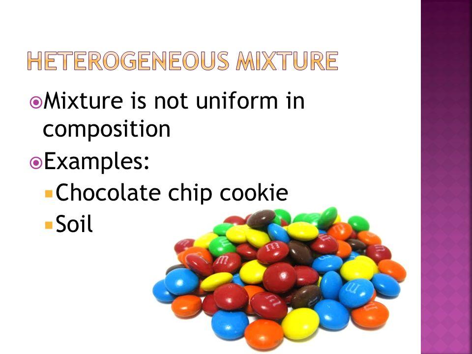 Properties of matter ppt video online download for Soil homogeneous or heterogeneous