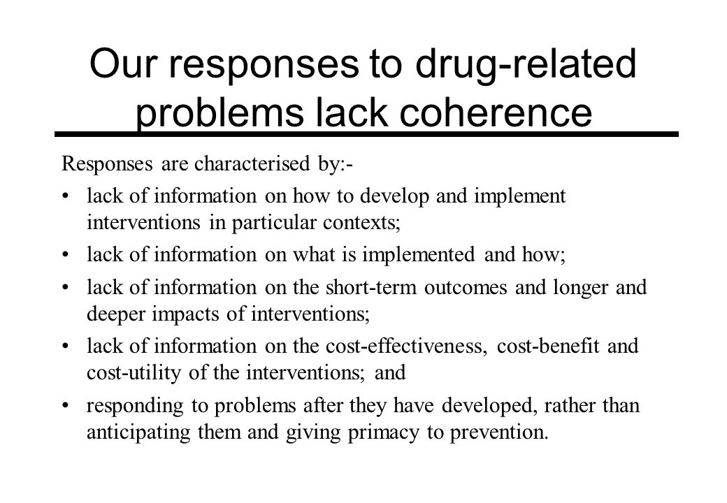 Our responses to drug-related problems lack coherence