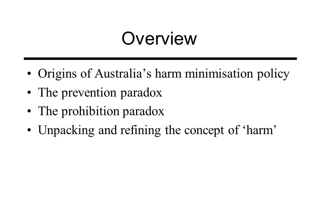 Overview Origins of Australia's harm minimisation policy