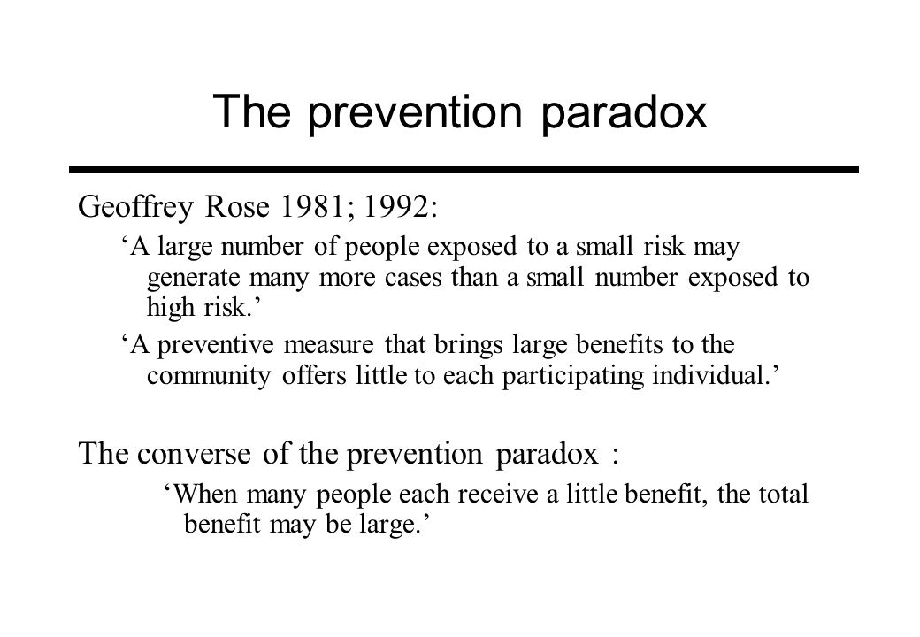 The prevention paradox