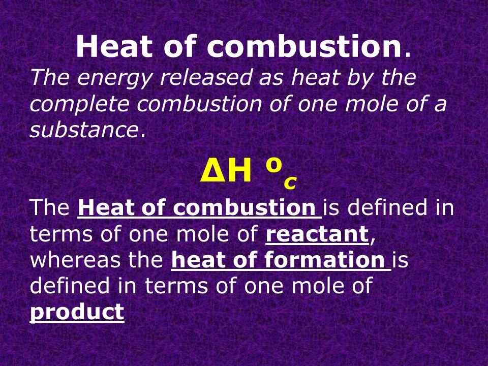 molar heat of combustion In this investigation- measurements will be taken of the amount of energy produced when three difference alcohols burn, and from the data, their molar heats of combustion can be determined aims: to calculate the molar heat of combustion of alcohols.