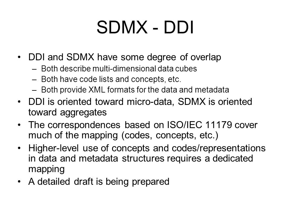 SDMX - DDI DDI and SDMX have some degree of overlap