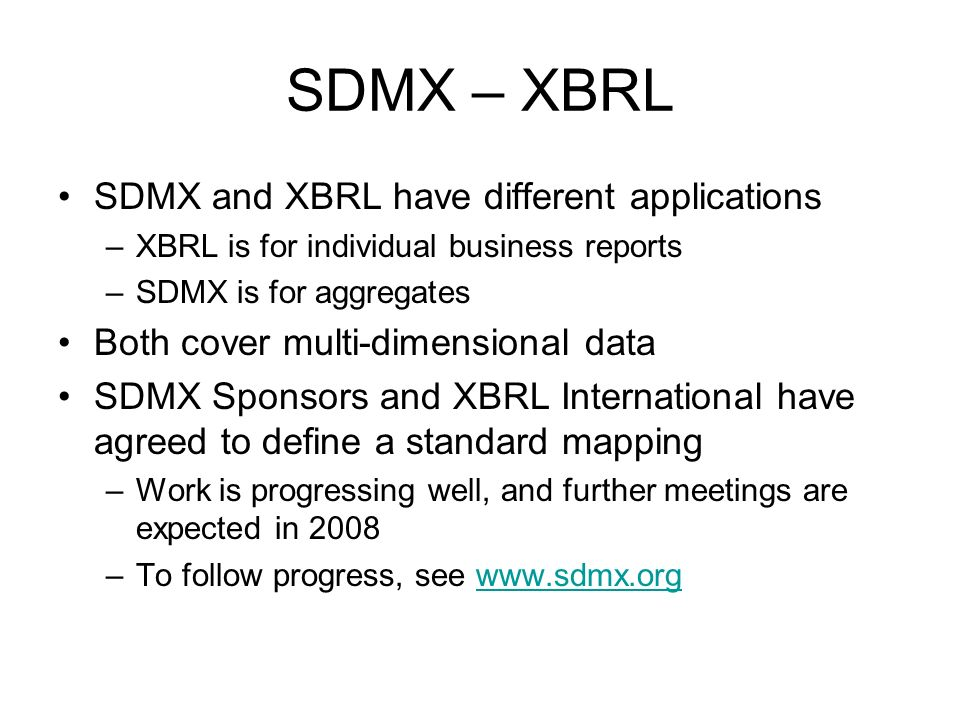 SDMX – XBRL SDMX and XBRL have different applications