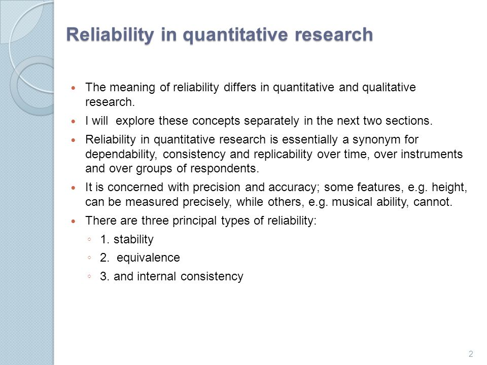 what is reliability in research In the research, reliability is the degree to which the results of the research are consistent and repeatable researchers repeat research again and again in different settings to compare the reliability of the research.