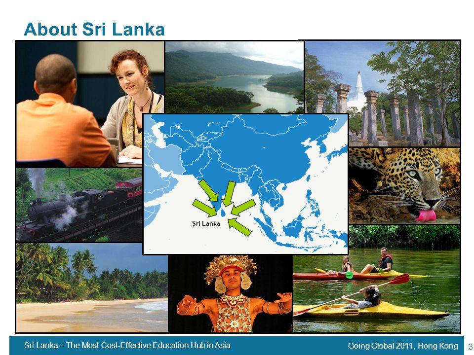 About Sri Lanka Sri Lanka Sri Lanka – The Most Cost-Effective Education Hub in Asia