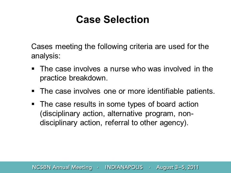 Case Selection Cases meeting the following criteria are used for the analysis:
