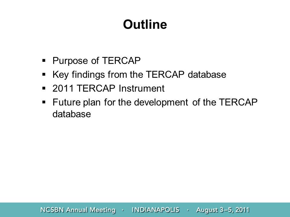 Outline Purpose of TERCAP Key findings from the TERCAP database
