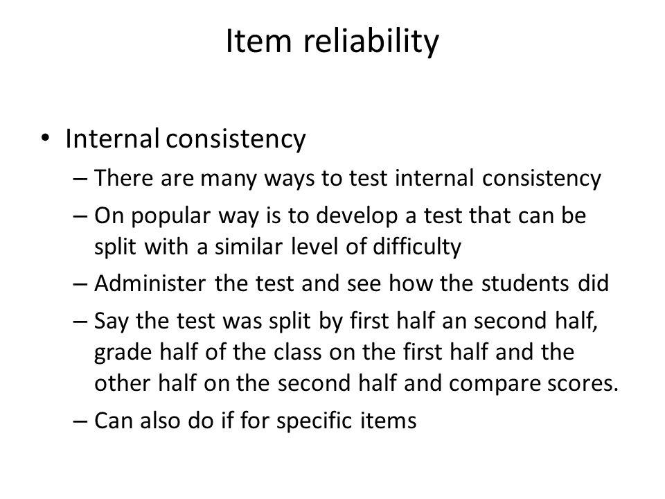 Item reliability Internal consistency