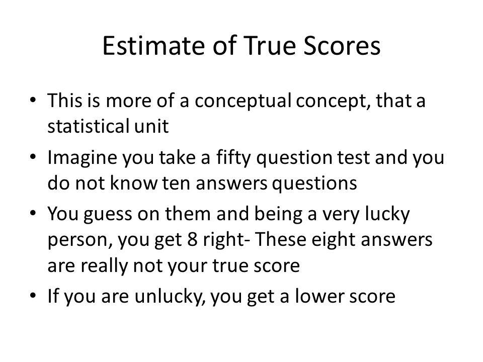 Estimate of True Scores